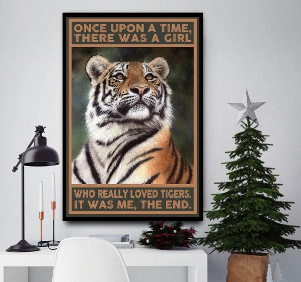 Once upon a time there was a girl who really loved tigers poster canvas