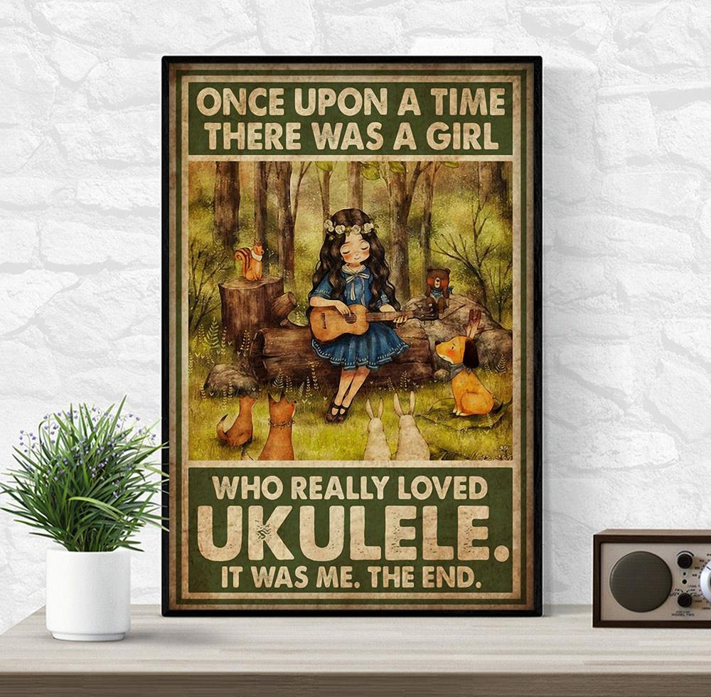 Once upon a time there was a girl who really loved ukulele poster