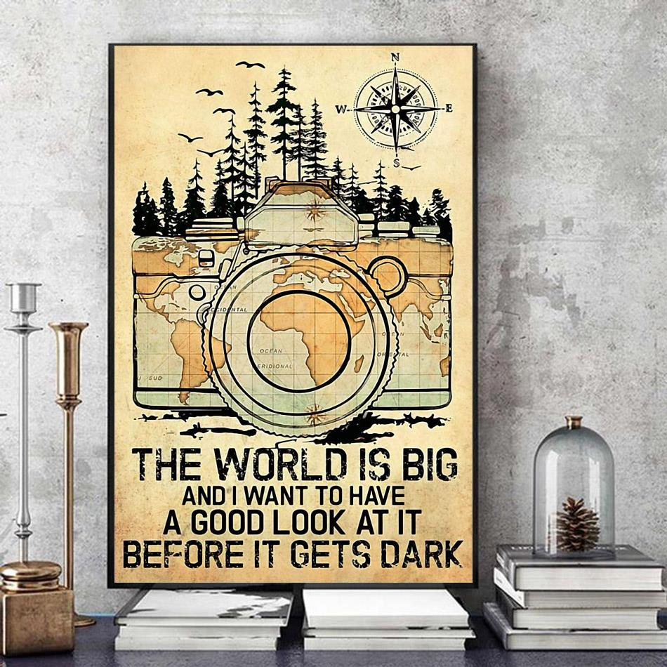Photographer the world is big and i want to have a good look at it canvas art