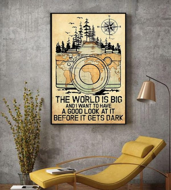 Photographer the world is big and i want to have a good look at it canvas decor