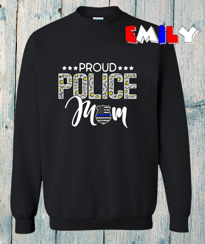 Proud police Mom floral sweatshirt