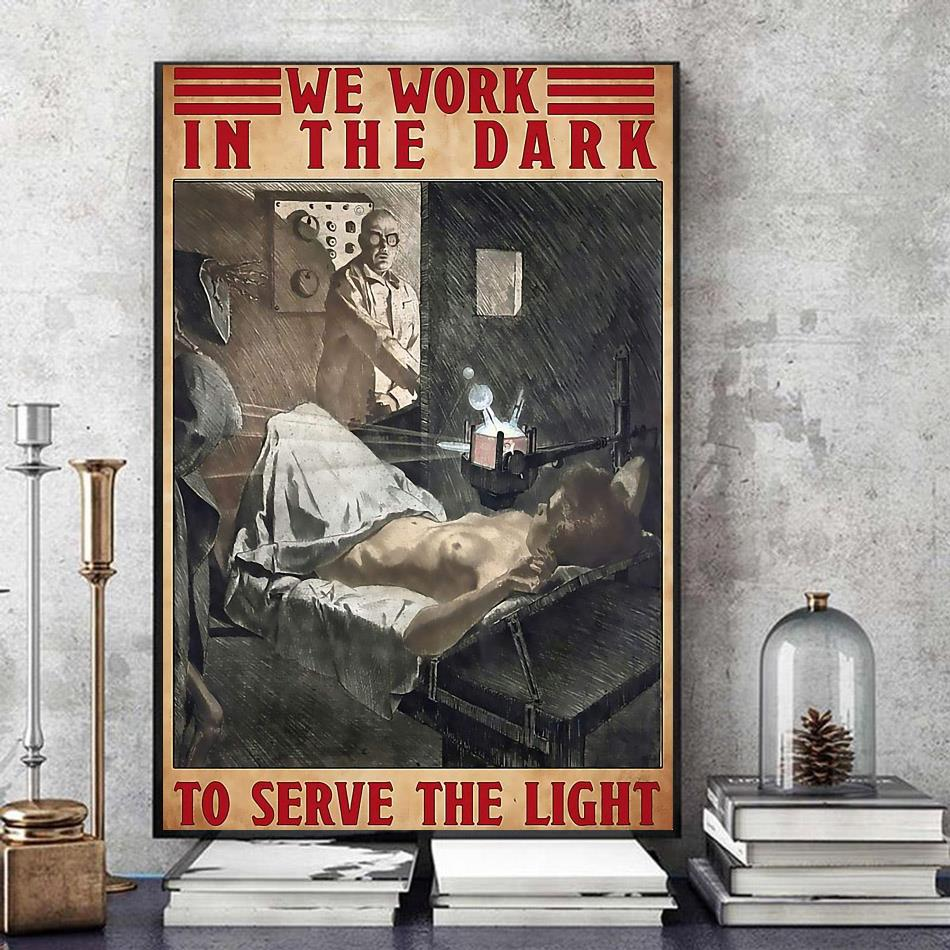 Radiology we work in the dark to serve the light canvas art
