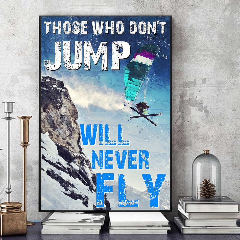 Skiing those who don't jump will never fly poster art