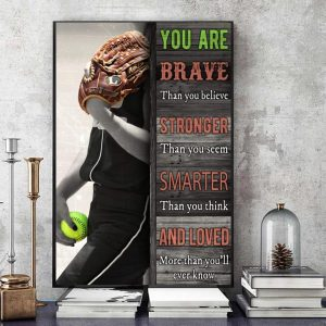 Softball you are brave than you believe canvas art