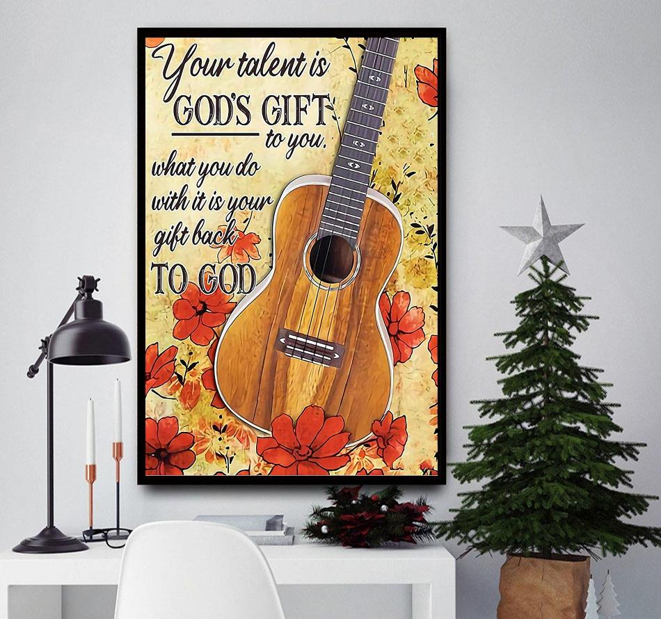 Ukulele lovers your talent is God's gift to you wall art