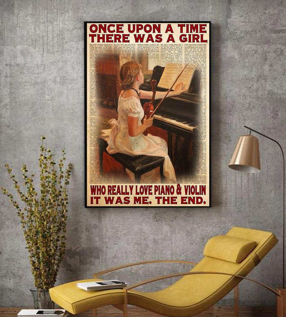Upon a time a girl who really love piano and violin poster decor