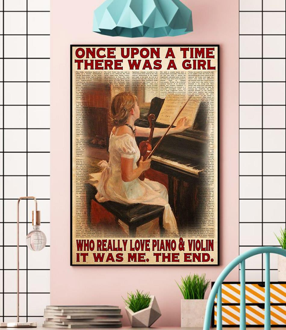 Upon a time a girl who really love piano and violin poster wall