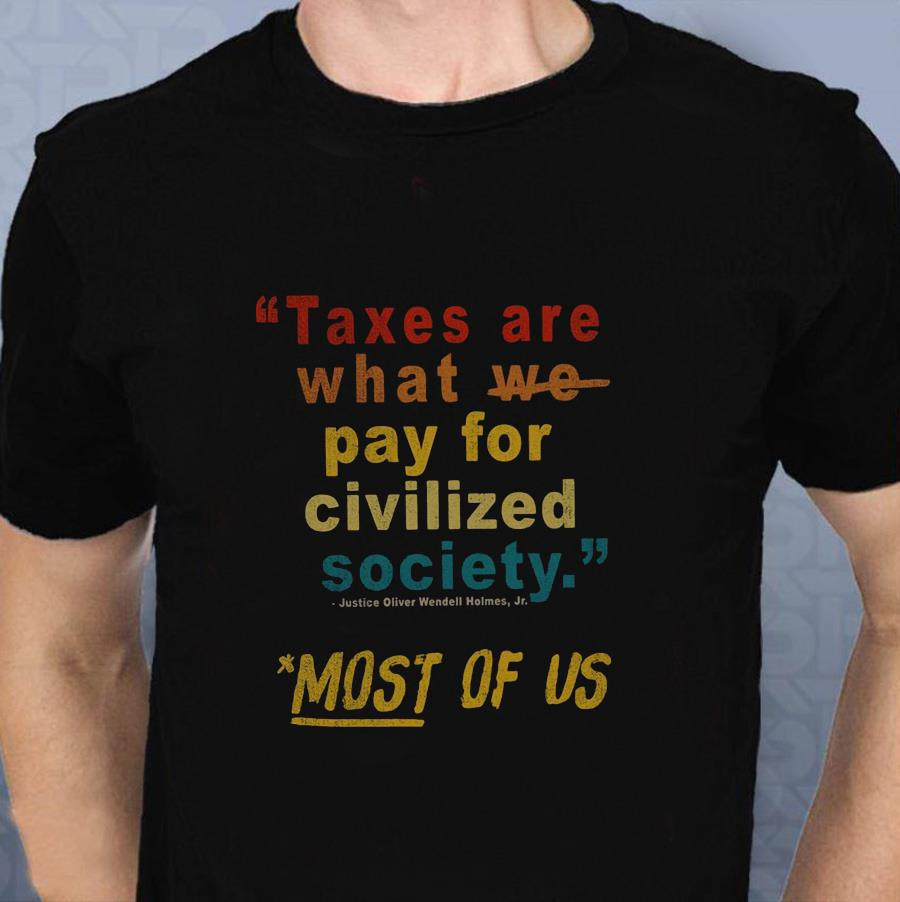 Vintage taxes are what we pay for civilized society t-shirt