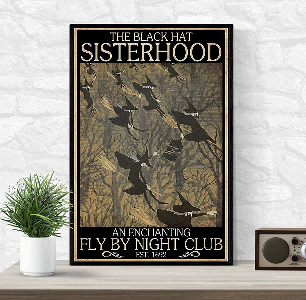 Witches the black hat sisterhood fly by night club poster wrapped