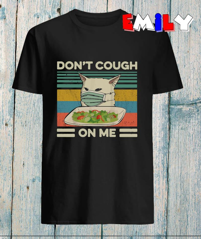 Woman yelling cat dont cough on me vintage