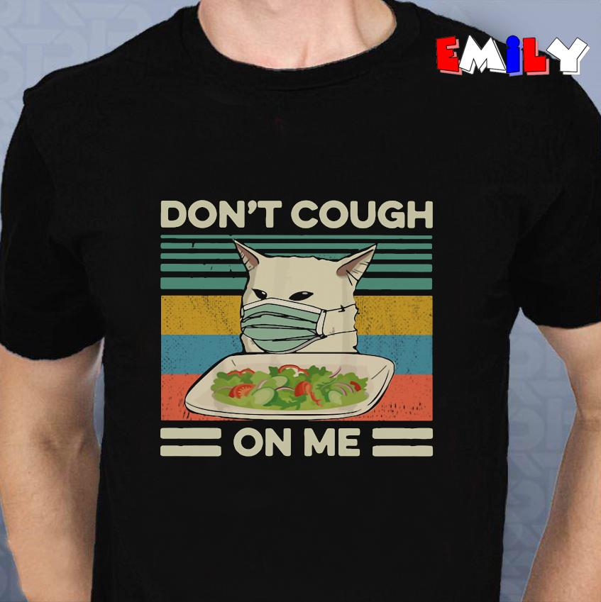 Woman yelling cat dont cough on me vintage unisex t-shirt