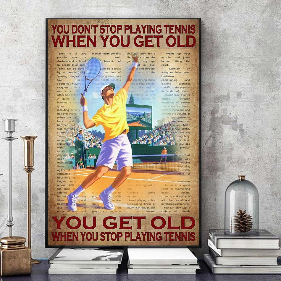 You don't stop playing tennis when you get old poster canvas art