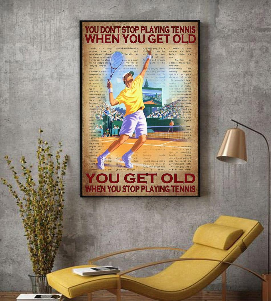 You don't stop playing tennis when you get old poster canvas decor