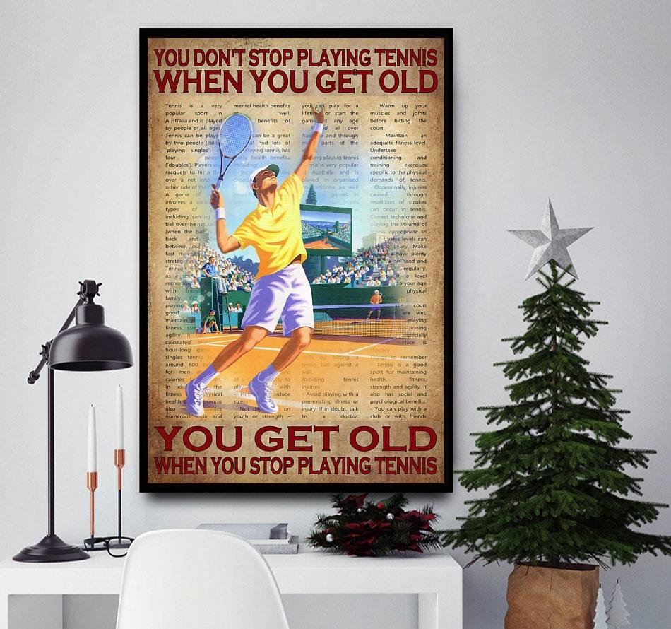 You don't stop playing tennis when you get old poster canvas