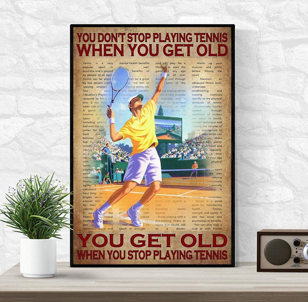You don't stop playing tennis when you get old poster canvas wrapped