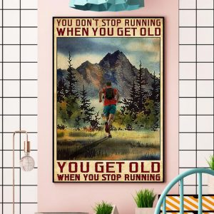 You don't stop running when you get old poster wall