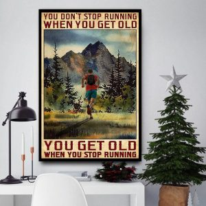 You don't stop running when you get old poster