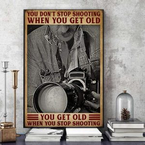 You don't stop shooting when you get old canvas art