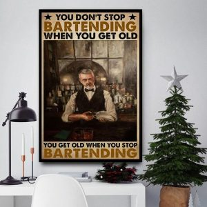 You don't stop bartending when you get old poster canvas