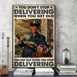 You don't stop delivering when you get old canvas art