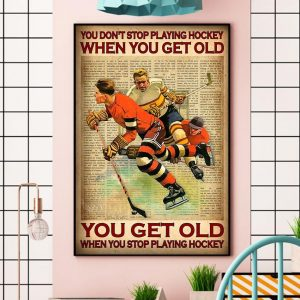You don't stop playing hockey when you get old wall art wall