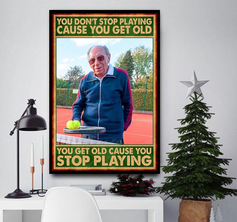You get old cause you stop playing tennis vertical poster