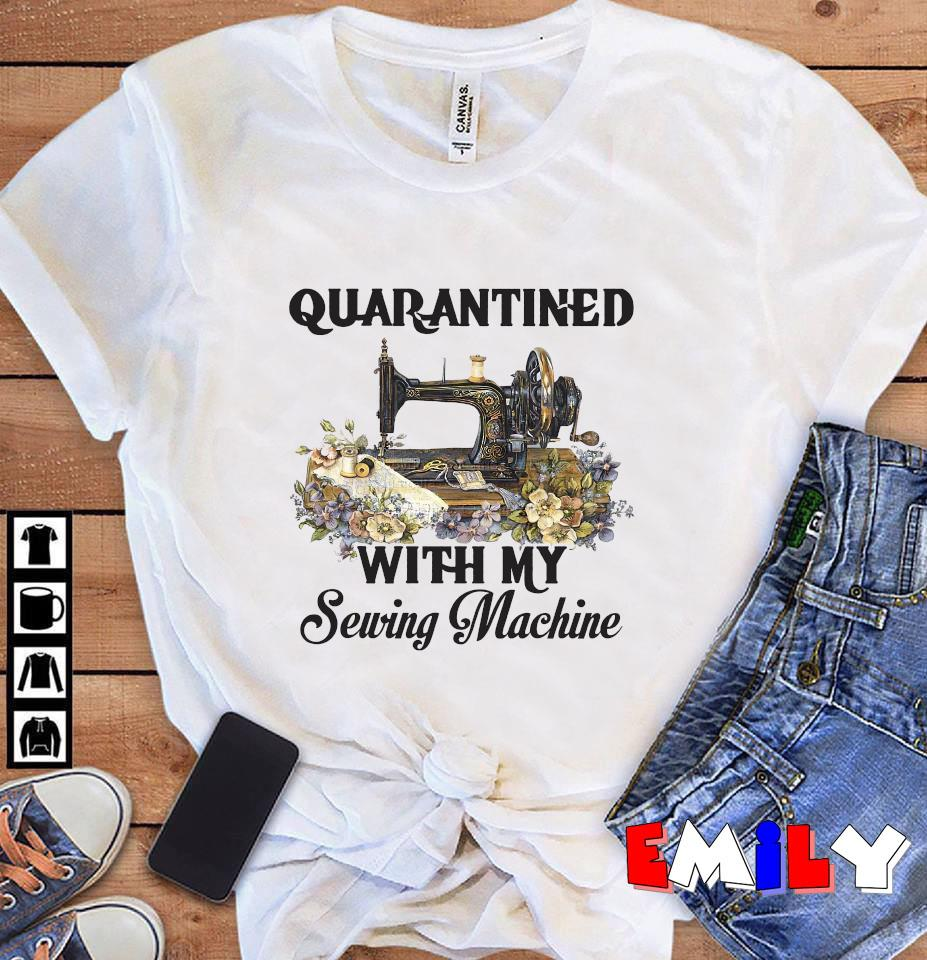 2020 quanrantined with my sewing machine unisex t-shirt