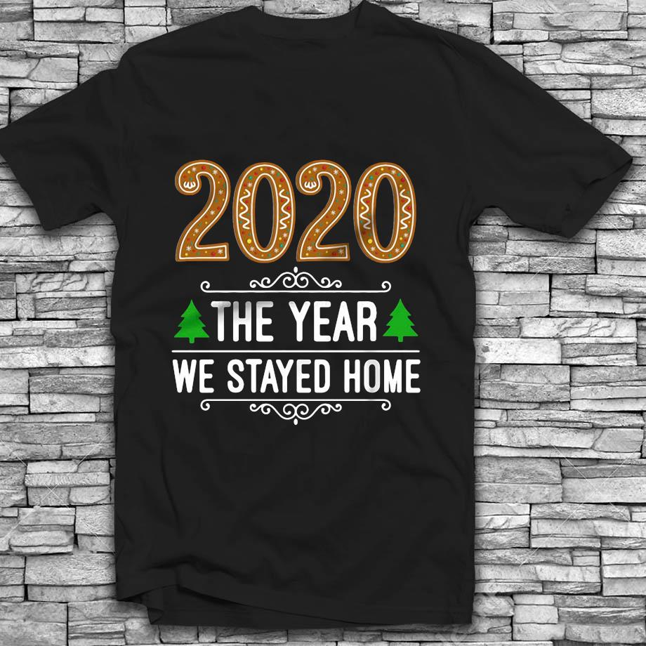 2020 the year we stayed home Christmas t-s Black