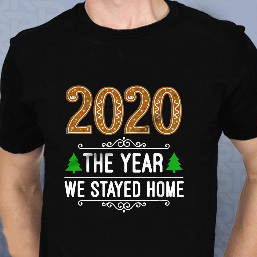 2020 the year we stayed home Christmas t-shirt