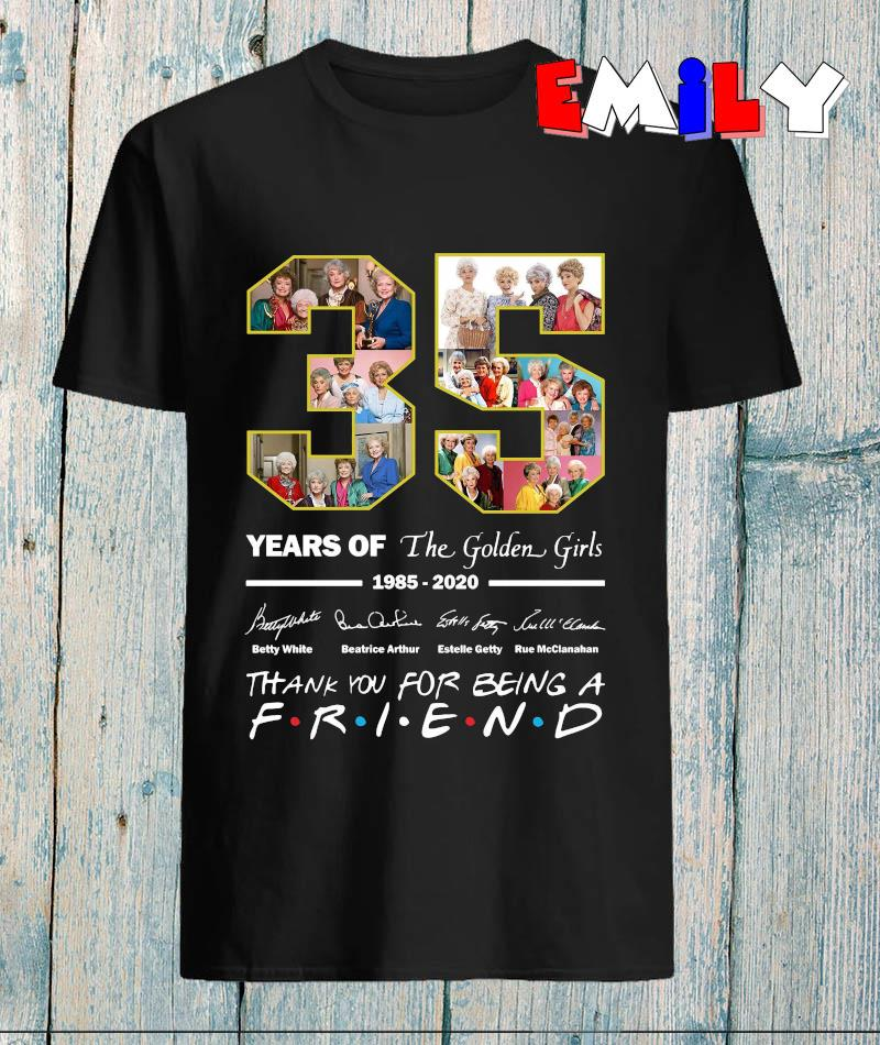 35 years of Golden Girls thank for being a friend
