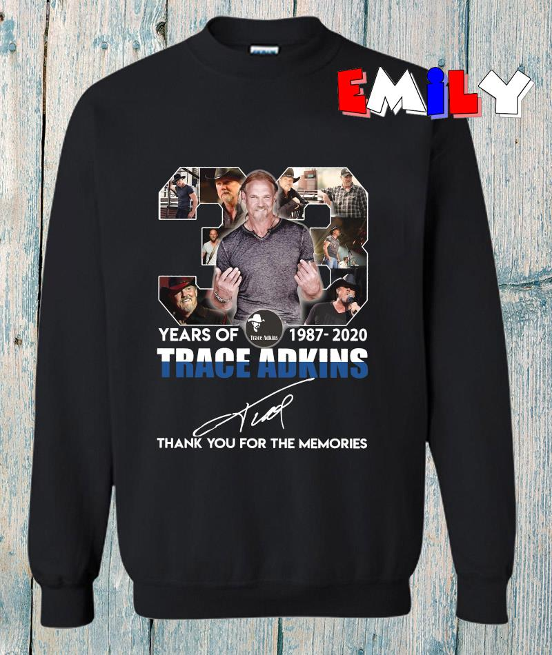 38 years of Trace Adkins thank for the memories sweatshirt