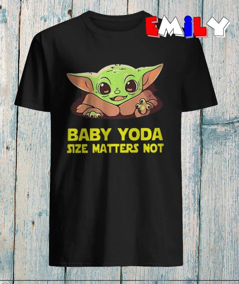Funny Baby Yoda size matters not cute t-shirt