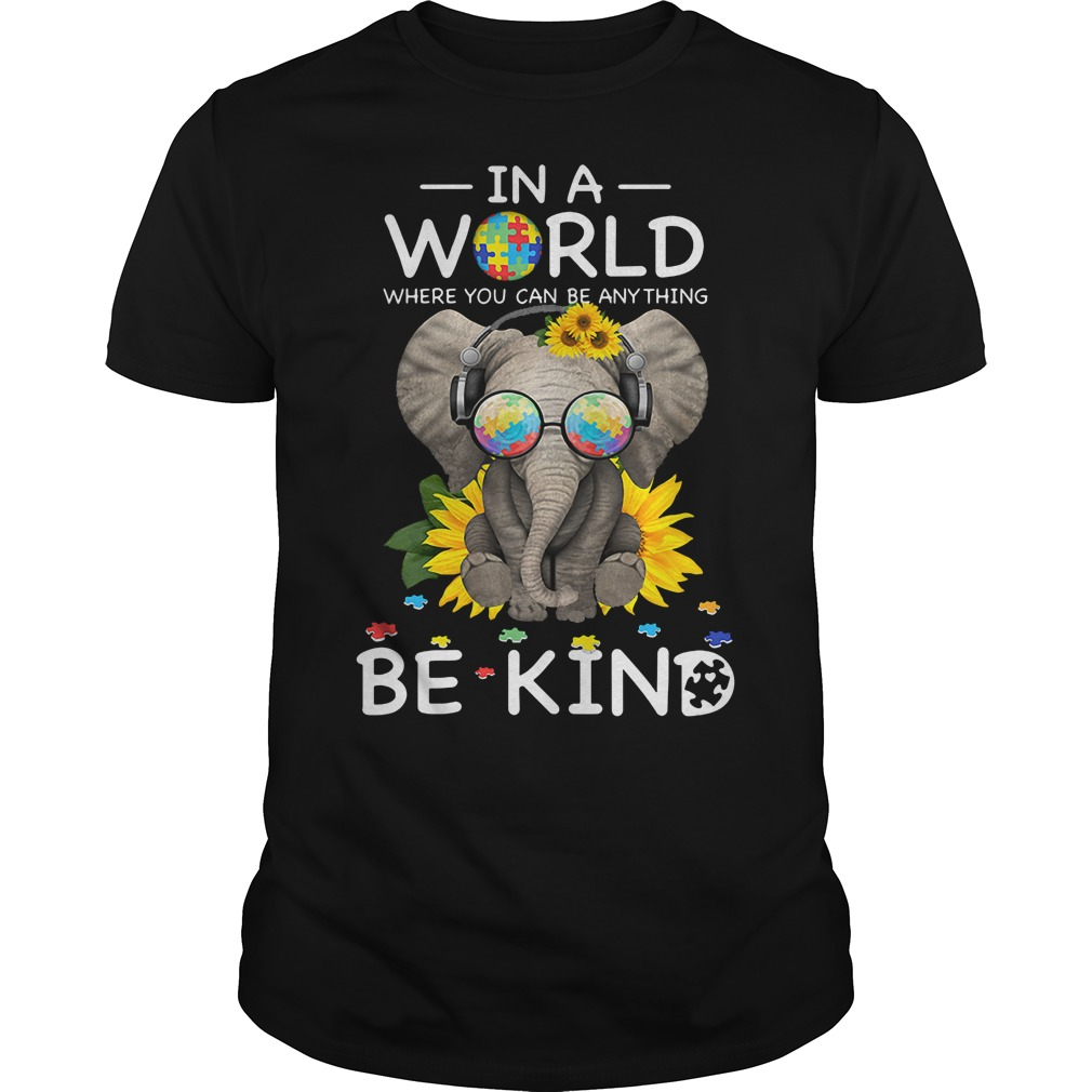Sunflower Elephant In a world where you can Be Kind shirt