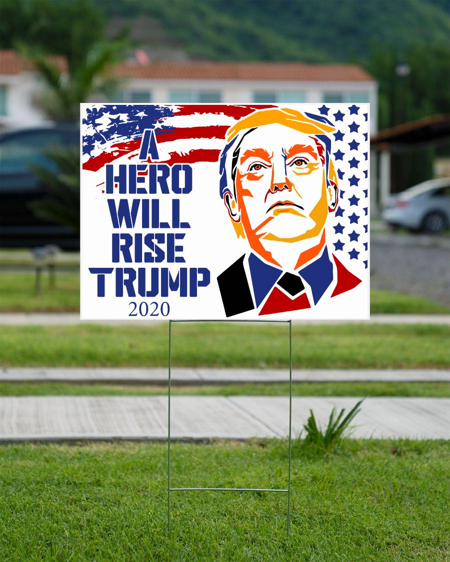A hero will rise Trump 2020 yard sign campaign