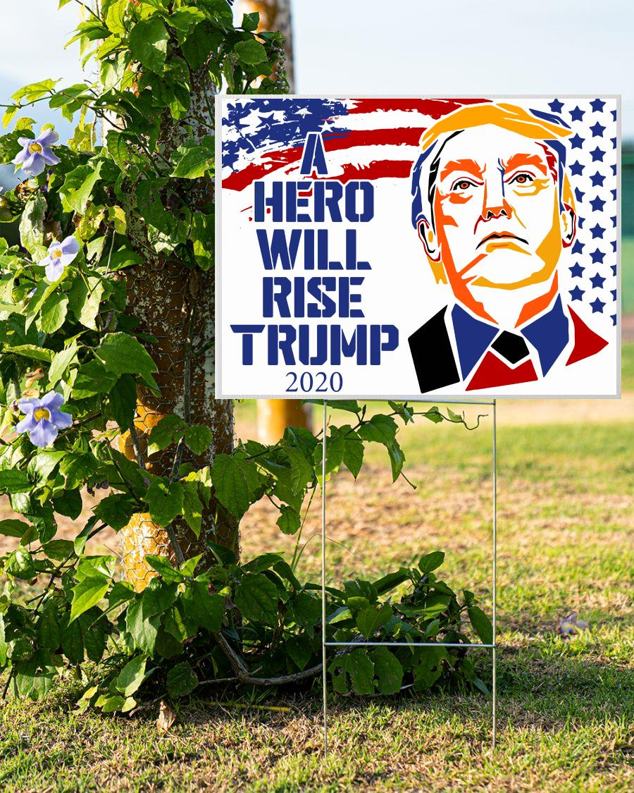 A hero will rise Trump 2020 yard sign double side