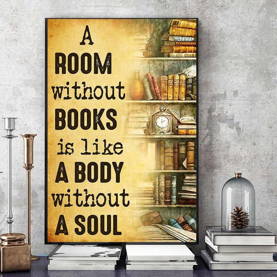 A room without books is like a body without a soul poster canvas art