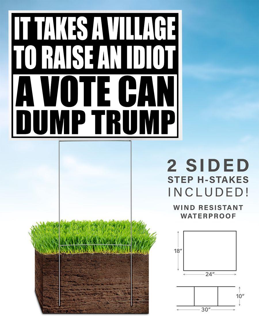 A vote can dump Trump yard side