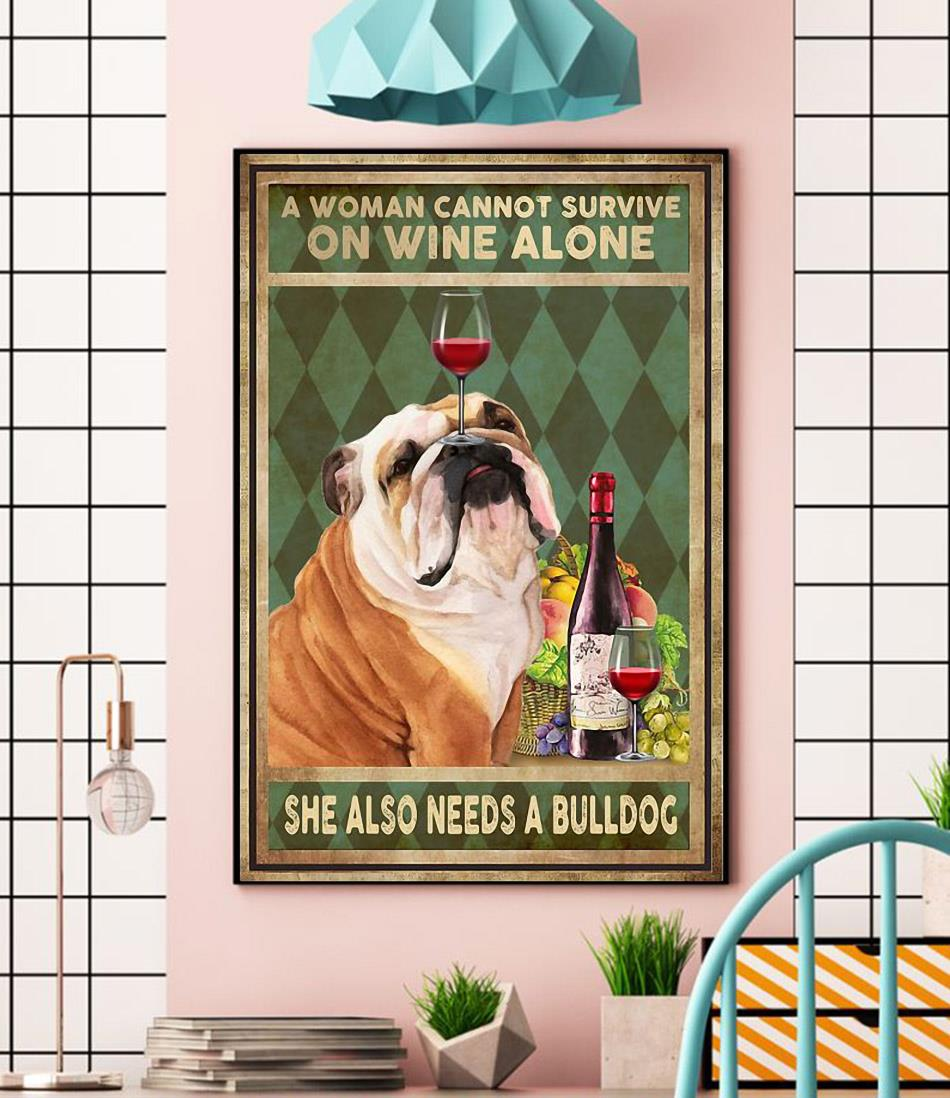 A woman cannot survive on wine alone she also needs Bulldogs poster canvas