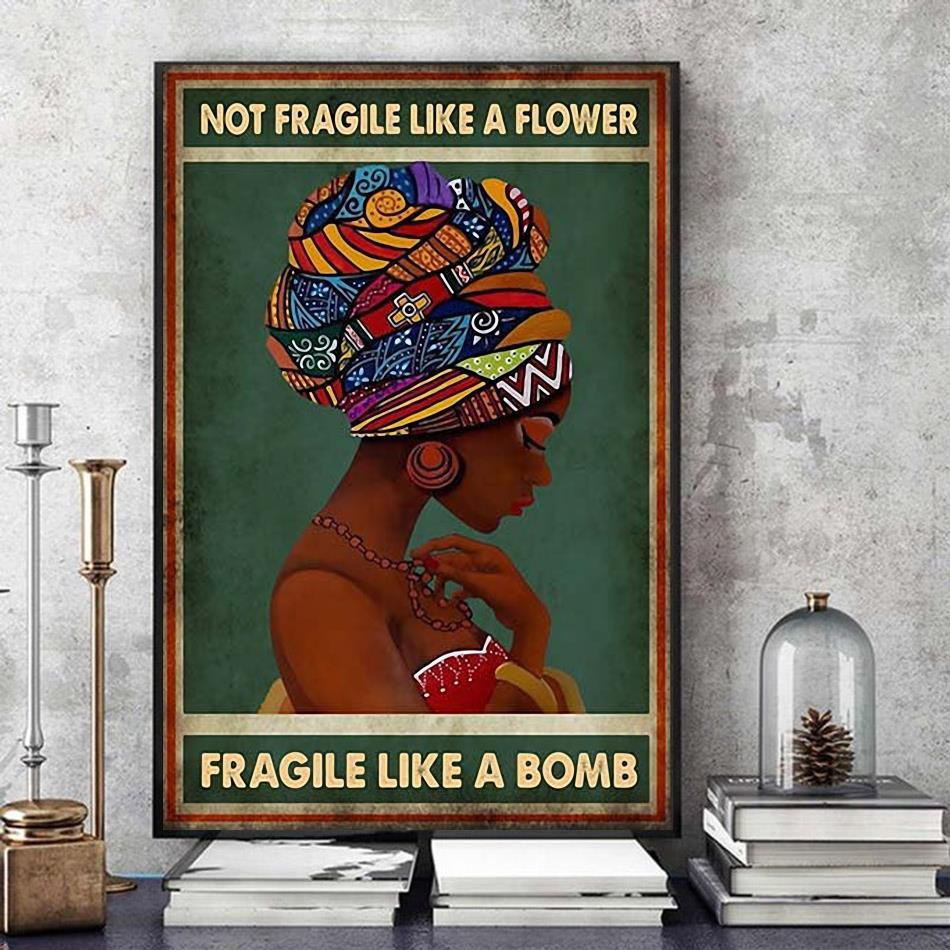 African American poster not fragile like a flower fragile like a bomb art