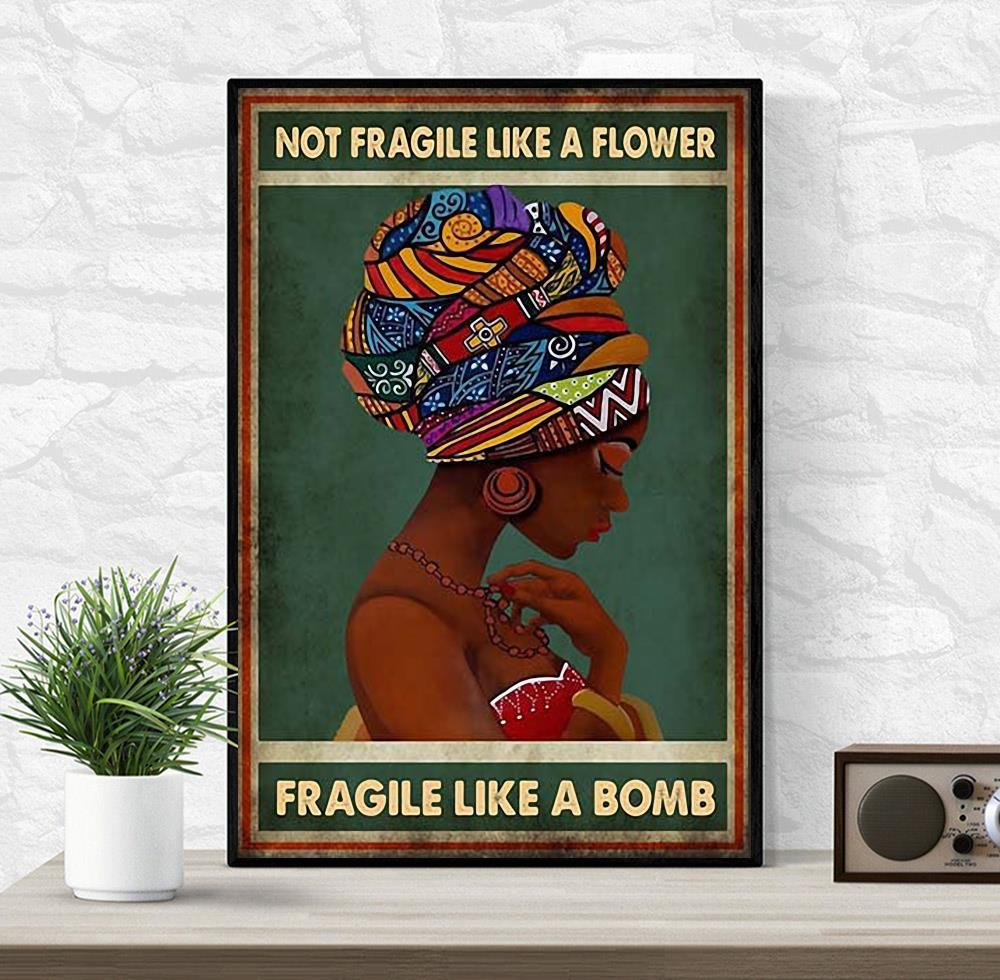 African American poster not fragile like a flower fragile like a bomb