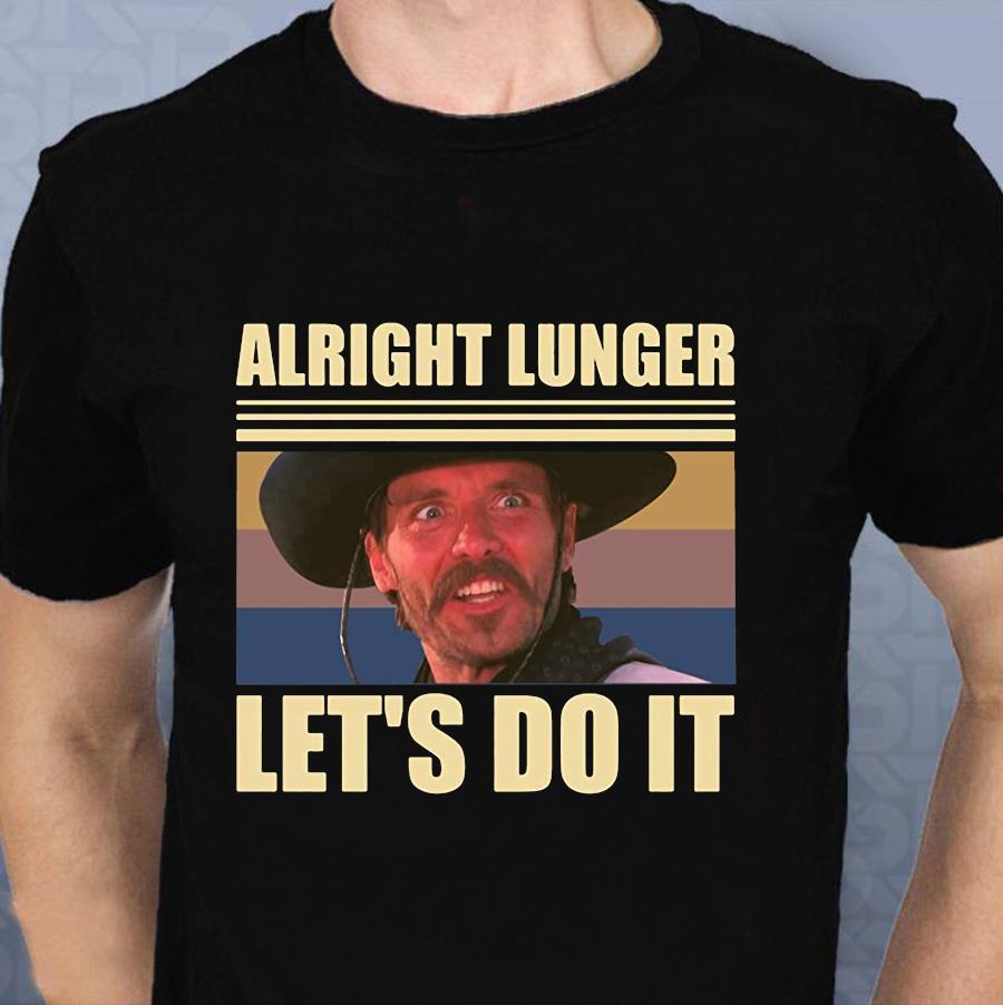 Alright Lunger lets do it vintage t-shirt