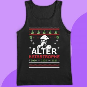 Alter katastrophe 2020 Christmas t-s tank top