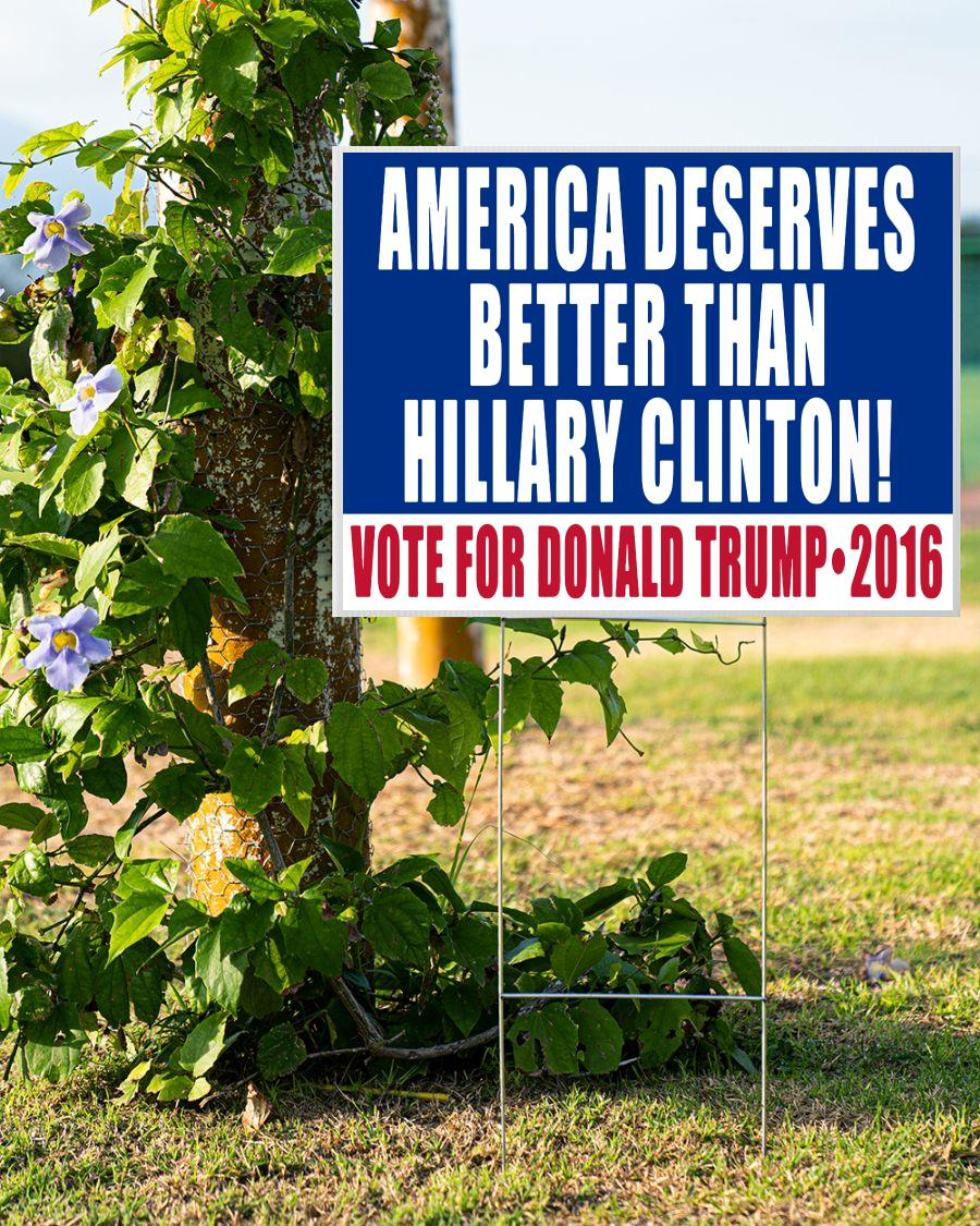 American deserves better than Biden vote Trump 2020 yard sign double side