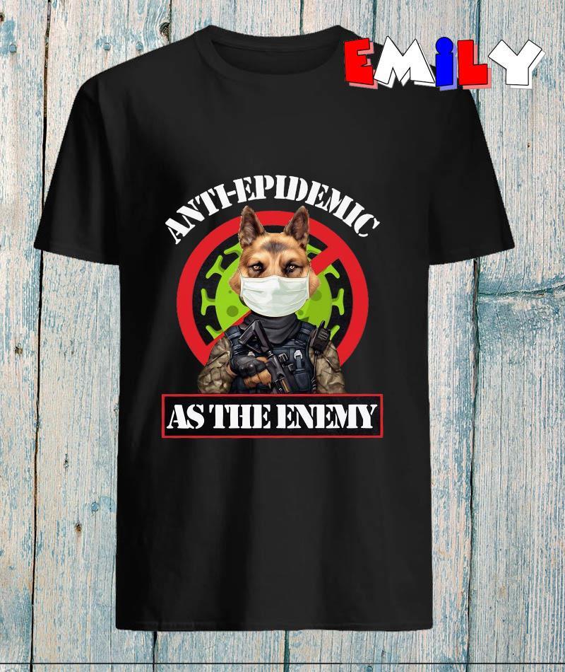 Anti epidemic as the enemy dog