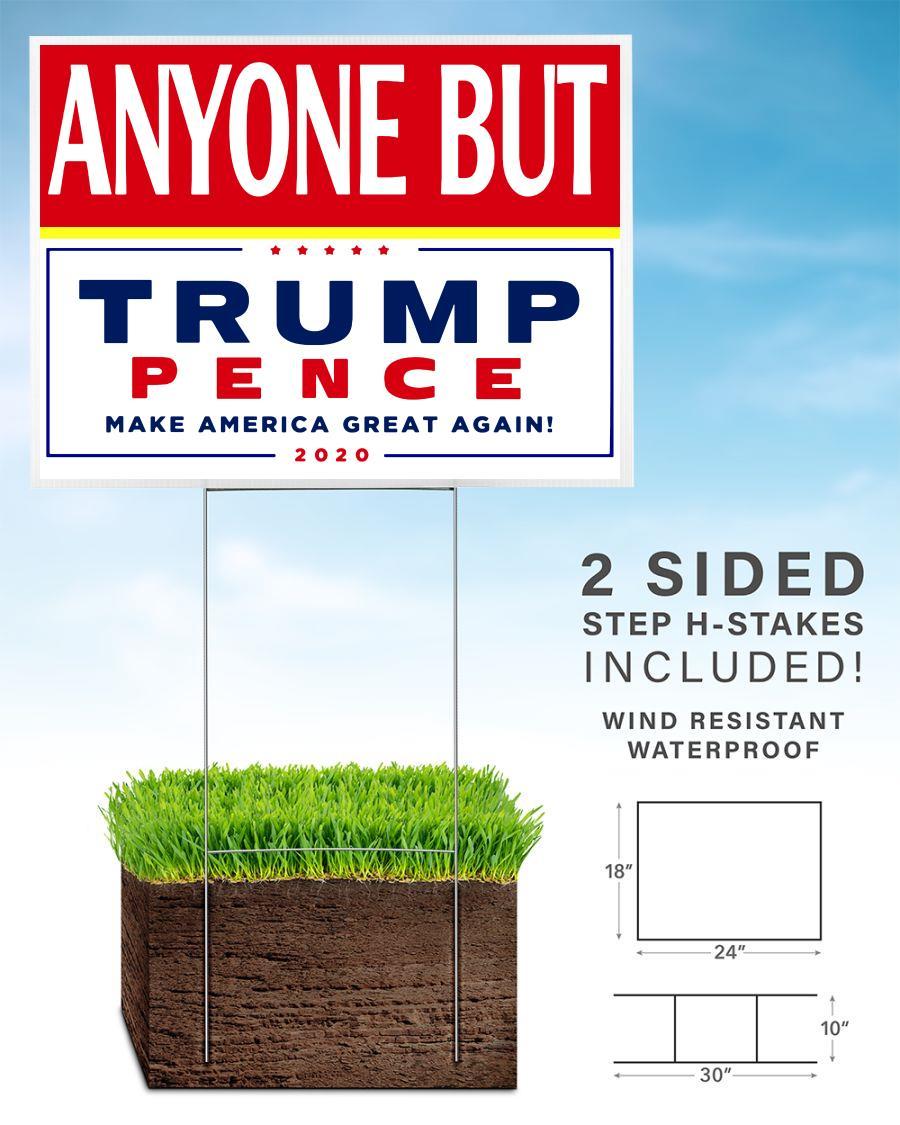 Anyone but Trump Pence 2020 yard sign make American great again