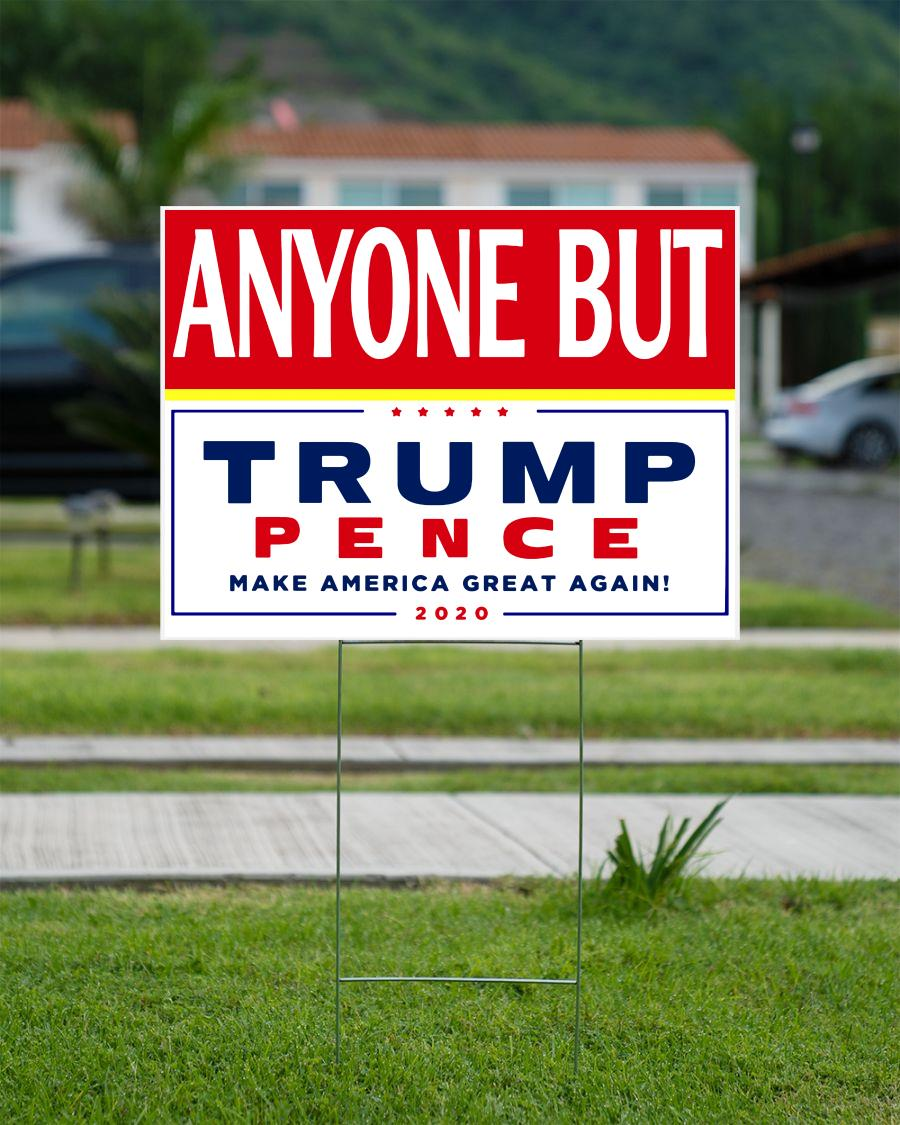 Anyone but Trump Pence 2020 yard sign make American great again campaign