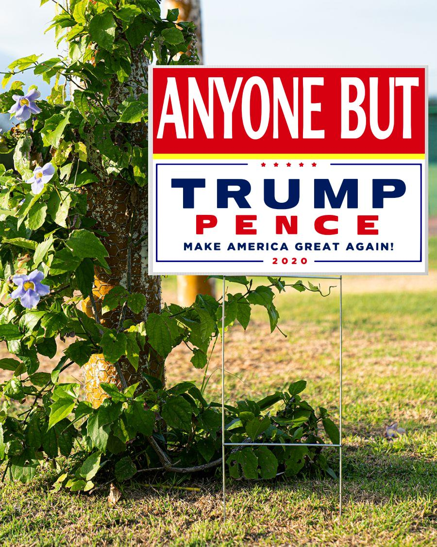 Anyone but Trump Pence 2020 yard sign make American great again double side