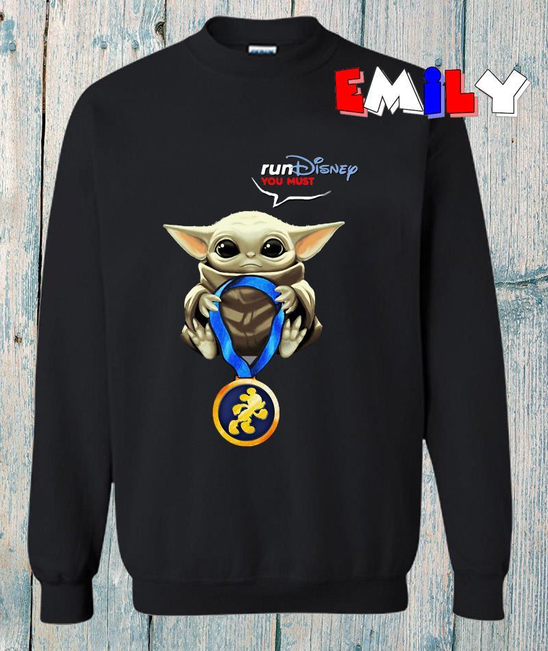 Baby Yoda Rundisney you must sweatshirt