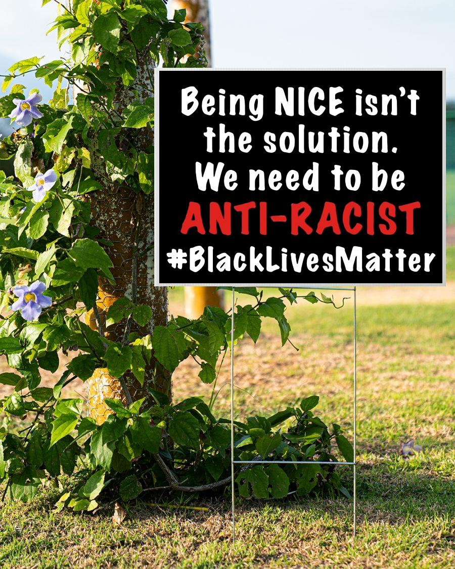 Being nice isn't solution we need anti racist yard side double side