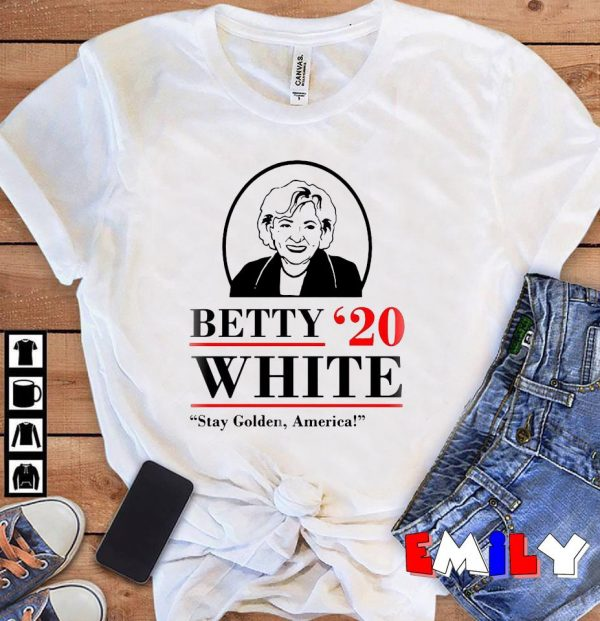 Betty 20 white stay golden America ellection unisex t-shirt